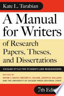 """""""A Manual for Writers of Research Papers, Theses, and Dissertations, Seventh Edition: Chicago Style for Students and Researchers"""" by Kate L. Turabian, Wayne C. Booth, Gregory G. Colomb, Joseph M. Williams, Wayne C. University of Chicago Press Staff"""