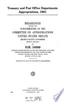 Treasury And Post Office Departments Appropriations 1961 Hearings Before The Subcommittee Of 86 2 On H R 10569