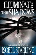 Illuminate The Shadows Shatterproof Bond 2  Book PDF