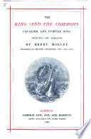 The King and the Commons  Cavalier and Puritan Song  Selected and Arranged by H  M