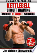 Kettlebell Circuit Training  Enhanced Edition   Hardcore Kettlebell Workouts