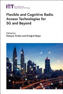 Flexible and Cognitive Radio Access Technologies for 5g and Beyond