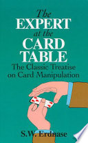 """""""The Expert at the Card Table: The Classic Treatise on Card Manipulation"""" by S. W. Erdnase"""