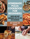 Homemade Pizza Cookbook For Beginners