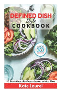 The Defined Dish Style Cookbook   Whole30 Approved  40 Best Whole30 Paleo Recipes of All Time