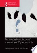Routledge Handbook of International Cybersecurity