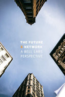"""""""The Future X Network: A Bell Labs Perspective"""" by Marcus K. Weldon"""