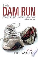 The Dam Run Book
