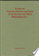 Essays on Ancient Anatolia and Syria in the Second and Third Millennium B.C.