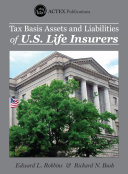 Tax Basis Assets and Liabilities of U.S. Life Insurers