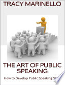 The Art of Public Speaking  How to Develop Public Speaking Skills Book PDF