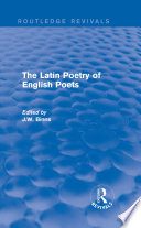 The Latin Poetry of English Poets  Routledge Revivals