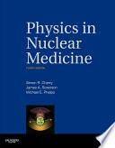 Physics in Nuclear Medicine Book