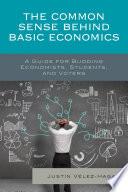 The Common Sense behind Basic Economics