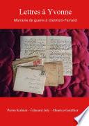 Lettres à Yvonne - Marraine de guerre à Clermont-Ferrand