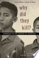 Why Did They Kill?  : Cambodia in the Shadow of Genocide