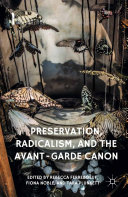 Preservation  Radicalism  and the Avant Garde Canon
