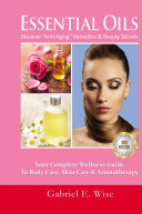 Essential Oils  Discover   Anti Aging   Remedies   Beauty Secrets  Your Complete Wellness Guide To Body Care  Skin Care   Aromatherapy