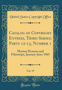 Catalog of Copyright Entries  Third Series  Parts 12 13  Number 1  Vol  19