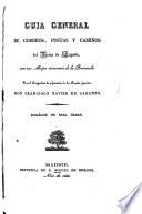 Guia General de Correos, Portas y Caminos del Reino de España. Con un mapa itinerario de la Peninsula