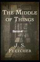 Read Online The Middle of Things Illustrated Epub