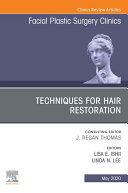 Techniques for Hair Restoration,An Issue of Facial Plastic Surgery Clinics of North America E-Book [Pdf/ePub] eBook