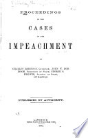 Proceedings In The Cases Of The Impeachment Of Charles Robinson Governor John W Robinson Secretary Of State George S Hillyer Auditor Of State Of Kansas
