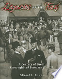 """""""Legacies of the Turf: A Century of Great Thoroughbred Breeders"""" by Edward L. Bowen"""