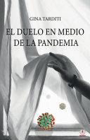 El duelo en medio de la pandemia: Una guía para elaborarlo