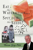 Pdf Eat the Watermelon ... Spit Out the Seeds!