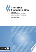 The SME Financing Gap (Vol. II) Proceedings of the Brasilia Conference, 27-30 March 2006