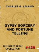 Gypsy Sorcery And Fortune Telling (Annotated Edition) [Pdf/ePub] eBook