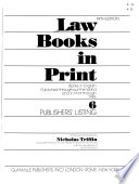 Law Books in Print  : Books in English Published Throughout the World and in Print Through 1986. Publishers' listing. 6