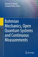 Bohmian Mechanics  Open Quantum Systems and Continuous Measurements