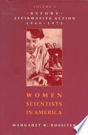 Women Scientists in America: Before Affirmative Action, 1940-1972