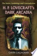 H P Lovecraft S Dark Arcadia