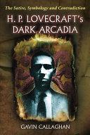 H. P. Lovecraft's Dark Arcadia