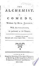 The Alchemist     With Alterations  as Performed at the Theatres