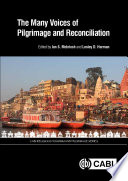 The Many Voices of Pilgrimage and Reconciliation. CABI Religious Tourism and Pilgrimage Series