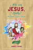 Who Was Jesus, Really?: Book One