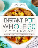 Instant Pot Whole 30 Cookbook