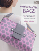 Windy City Bags  12 Handbags and Totes Sewn with Structure and Style