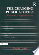 The Changing Public Sector  A Practical Management Guide