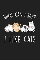 What Can I Say I Like Cats
