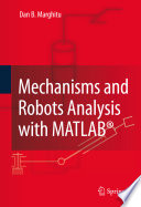 Mechanisms and Robots Analysis with MATLAB