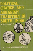 Political Change and Agrarian Tradition in South India  C  1600 1801