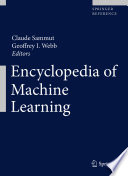 """Encyclopedia of Machine Learning"" by Claude Sammut, Geoffrey I. Webb"