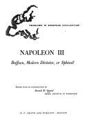 Napoleon III--buffoon, Modern Dictator, Or Sphinx?