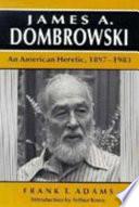 James A  Dombrowski Book