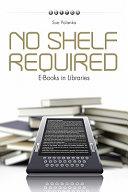 No Shelf Required Book